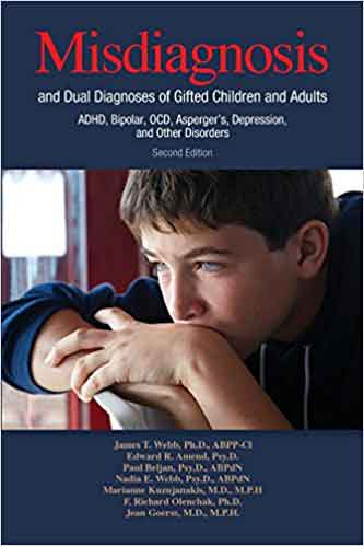 Misdiagnosis and Dual Diagnosis of Gifted Children and Adults, 2nd-Edition: ADHD, Bipolar, OCD, Asperger's, Depression, and Other Disorders (2nd Edition)