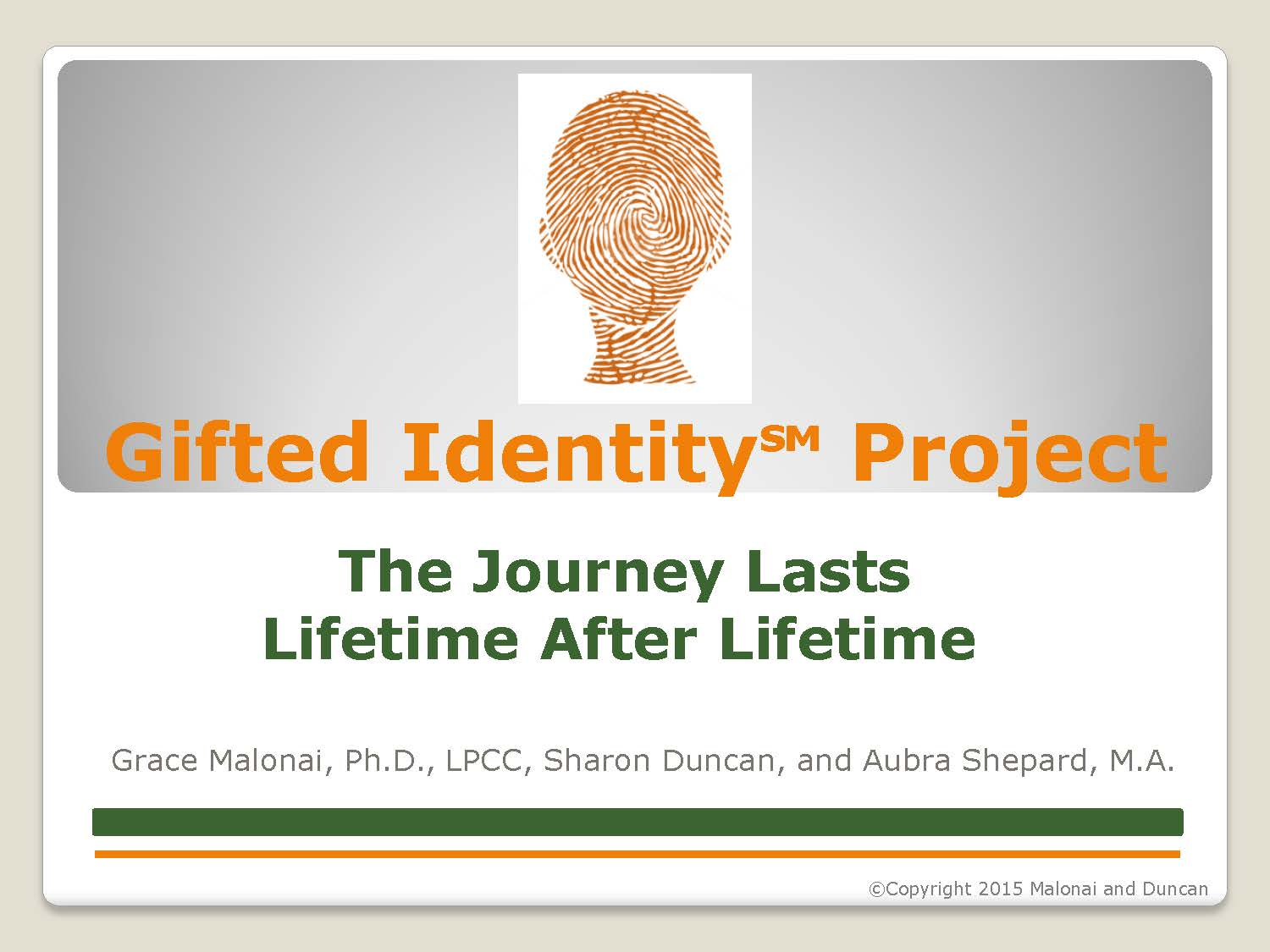 Gifted Identity Project The Journey Lasts Lifetime After Lifetime